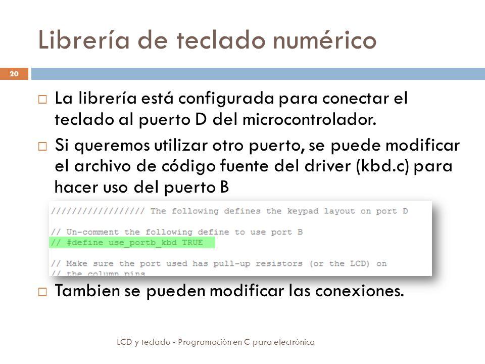 Librería de teclado numérico LCD y teclado - Programación en C para electrónica 20 La librería está configurada para conectar el teclado al puerto D del microcontrolador.