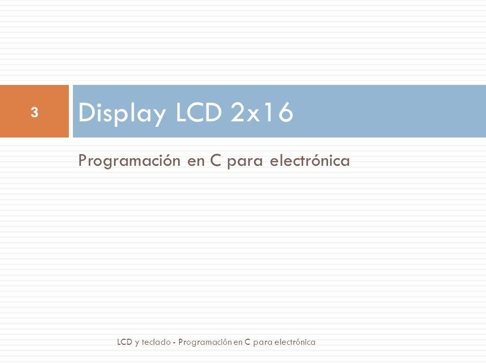 Programación en C para electrónica Display LCD 2x16 3 LCD y teclado - Programación en C para electrónica