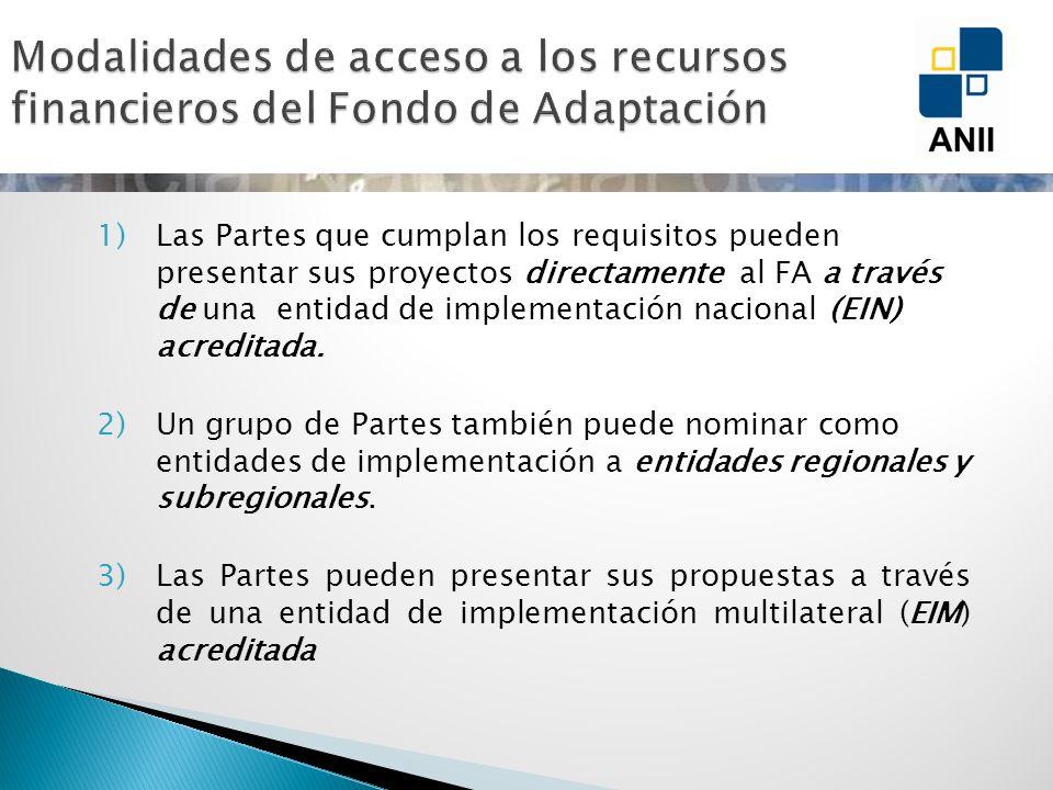 1)Las Partes que cumplan los requisitos pueden presentar sus proyectos directamente al FA a través de una entidad de implementación nacional (EIN) acr