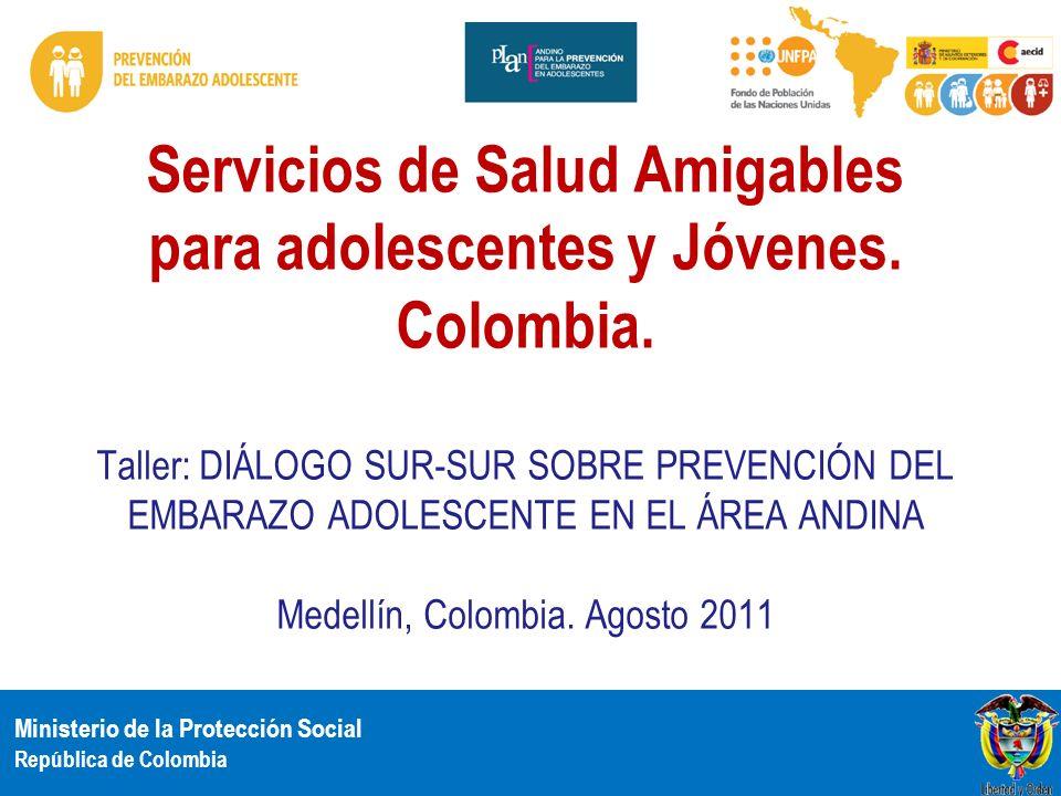 Ministerio de la Protección Social República de Colombia GESTIÓN POLÍTICA Y ADMINISTRATIVA PARA LA IMPLEMENTACIÓN DEL MODELO DE SERVICIOS AMIGABLES EN COLOMBIA FORMACIÓN DE RECURSO HUMANO GUÍA DE CAPACITACIÓN 55 TALLERES REGIONALES.