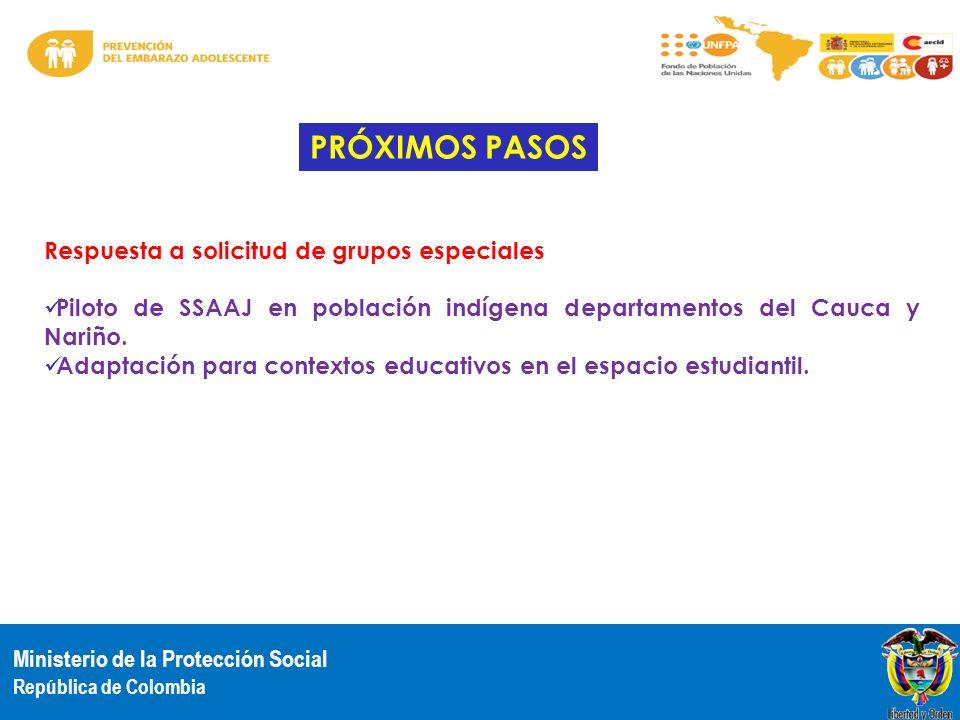 Ministerio de la Protección Social República de Colombia Respuesta a solicitud de grupos especiales Piloto de SSAAJ en población indígena departamento