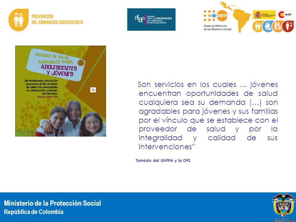 Ministerio de la Protección Social República de Colombia Son servicios en los cuales … jóvenes encuentran oportunidades de salud cualquiera sea su dem