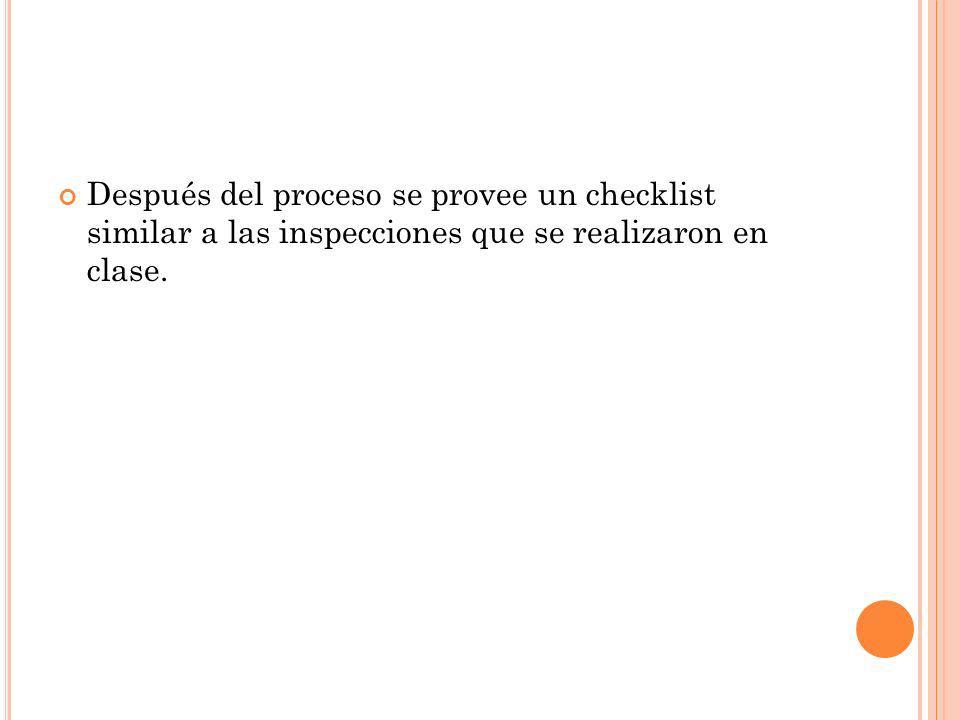Después del proceso se provee un checklist similar a las inspecciones que se realizaron en clase.