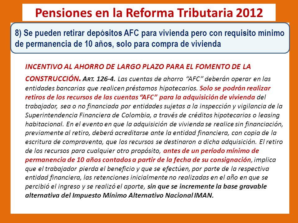 Pensiones en la Reforma Tributaria 2012 INCENTIVO AL AHORRO DE LARGO PLAZO PARA EL FOMENTO DE LA CONSTRUCCIÓN.