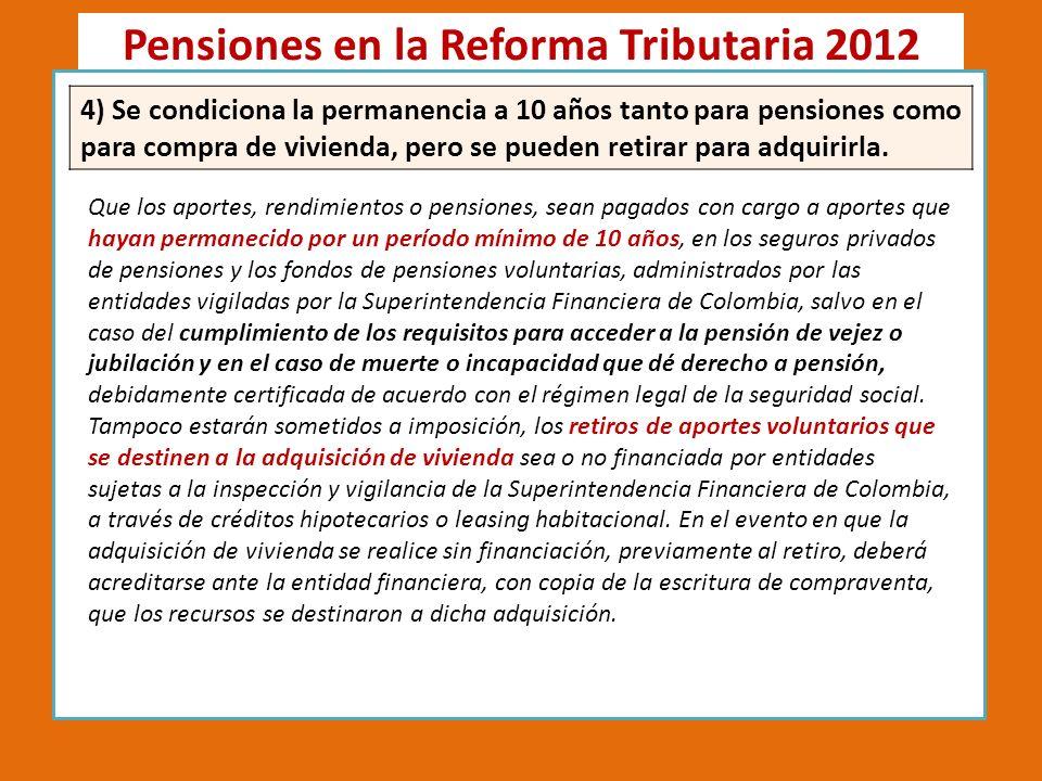 Pensiones en la Reforma Tributaria 2012 A RT.5. Modificase el Parágrafo 1 del art.