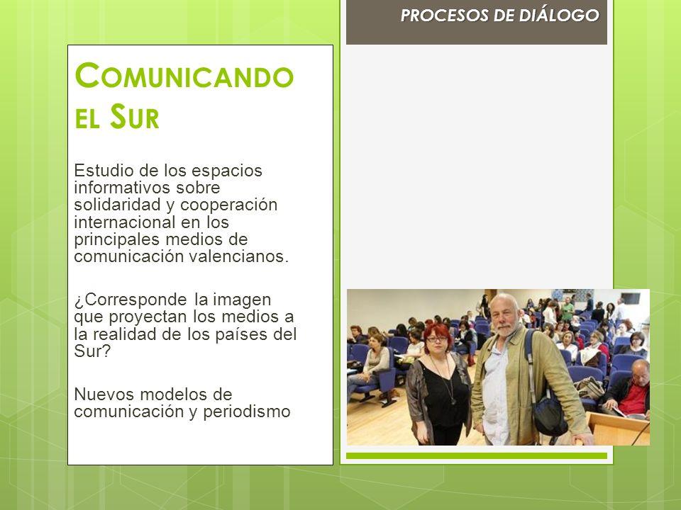 C OMUNICANDO EL S UR Estudio de los espacios informativos sobre solidaridad y cooperación internacional en los principales medios de comunicación vale