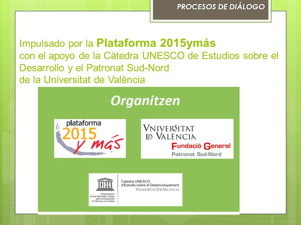 Impulsado por la Plataforma 2015ymás con el apoyo de la Càtedra UNESCO de Estudios sobre el Desarrollo y el Patronat Sud-Nord de la Universitat de Val
