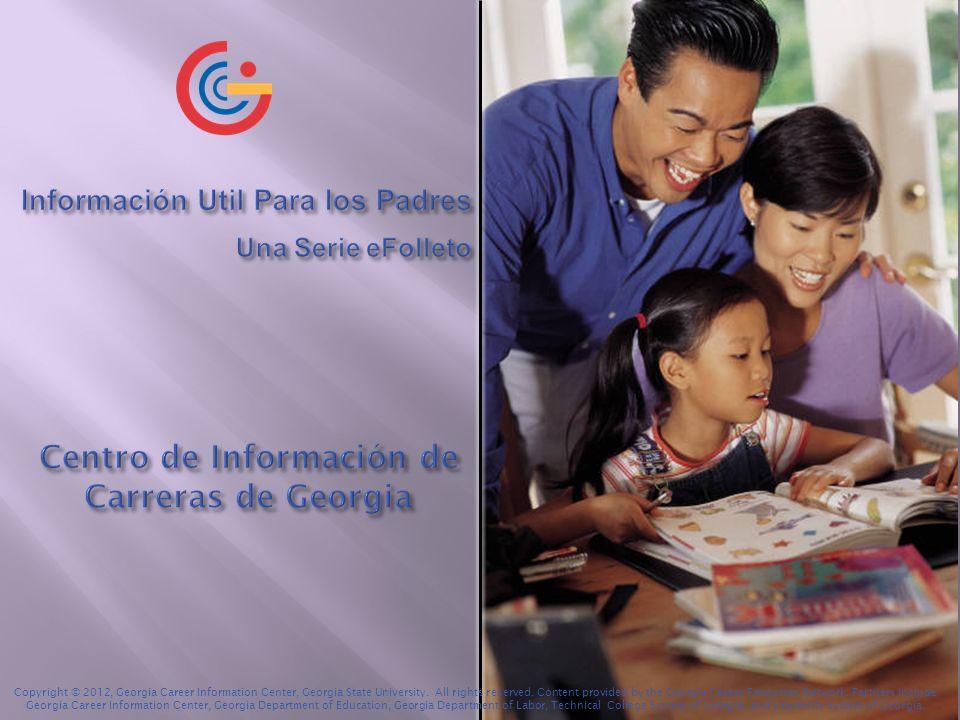 Una serie eFolleto que permite que los padres puedan participar en el proceso de toma de decisiones sobre la carrera del estudiante.