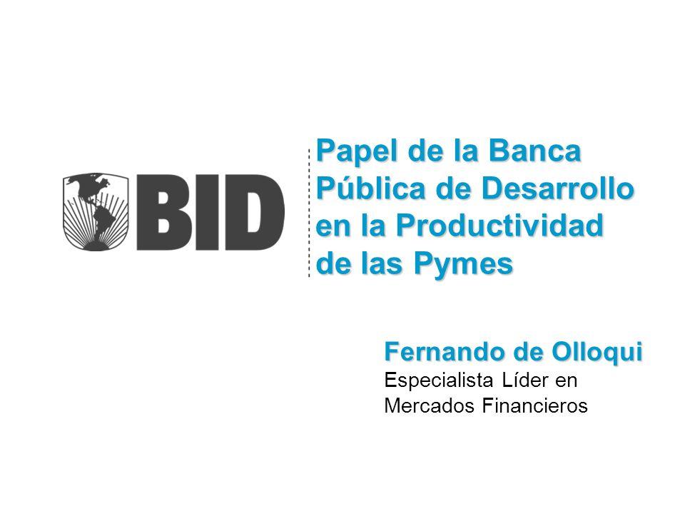 INDICE I.El reto de la productividad y financiamiento a Pymes a)Antecedentes b)Aumentar la oferta de recursos c)Programas de apoyo a Pymes (apoyo a la demanda) d)Arreglos institucionales II.Retos de la Banca Pública de Desarrollo (BPD) III.Herramientas de Apoyo del BID - 2 -