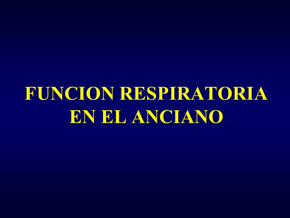 FUNCION RESPIRATORIA EN EL ANCIANO 25