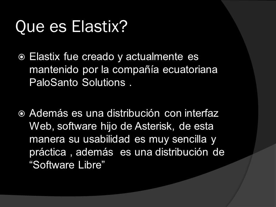 Que es Elastix? Elastix fue creado y actualmente es mantenido por la compañía ecuatoriana PaloSanto Solutions. Además es una distribución con interfaz