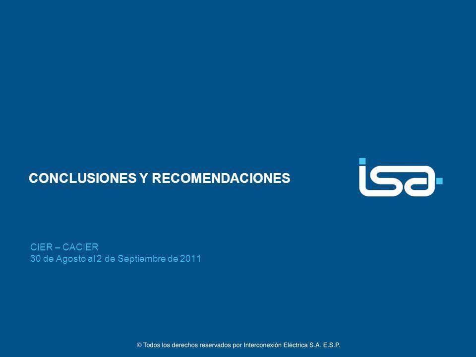 CONCLUSIONES Y RECOMENDACIONES CIER – CACIER 30 de Agosto al 2 de Septiembre de 2011