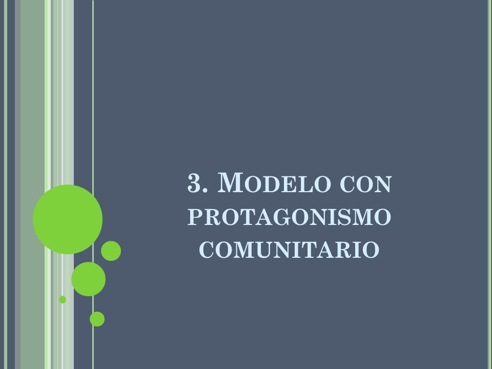 3. M ODELO CON PROTAGONISMO COMUNITARIO