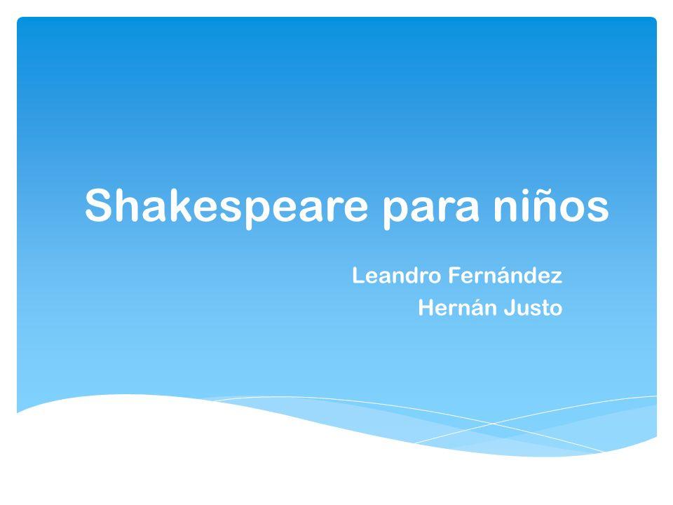 Este trabajo lo estamos haciendo debido a Gestión Lectora donde leímos el libro Shakespeare para niños.