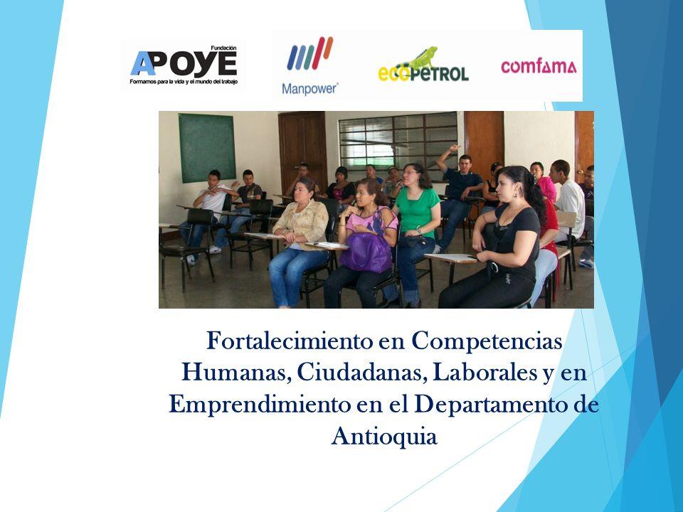 Fortalecimiento en Competencias Humanas, Ciudadanas, Laborales y en Emprendimiento en el Departamento de Antioquia