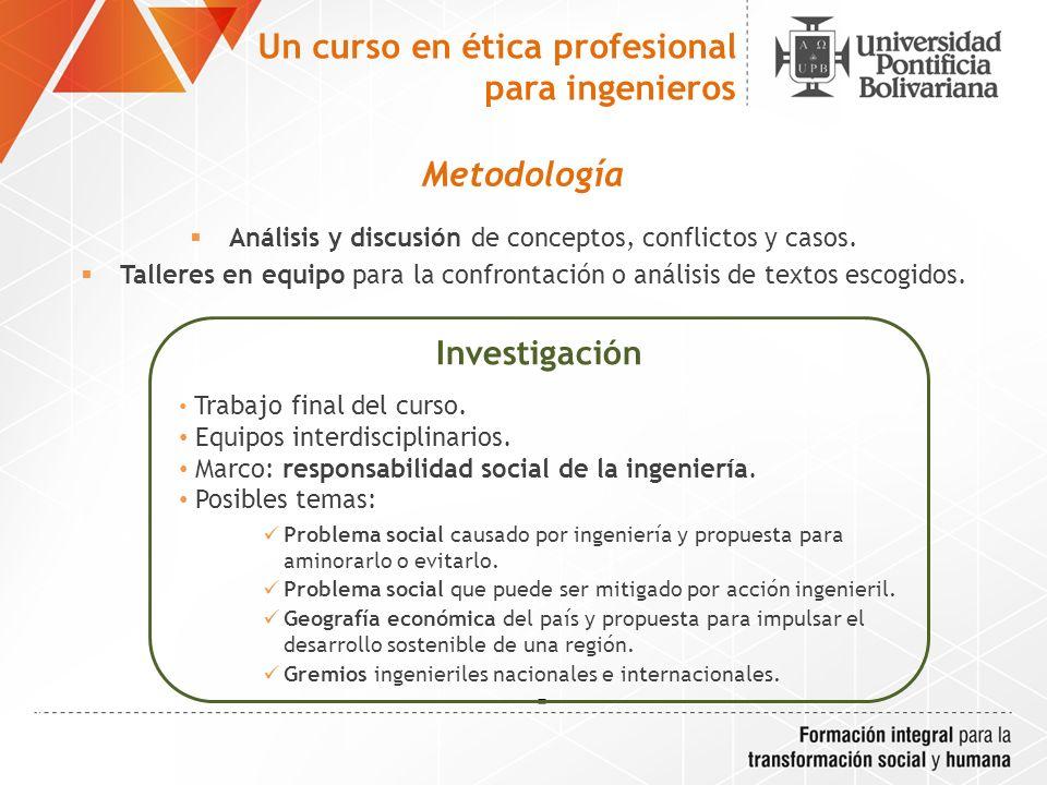 Metodología Análisis y discusión de conceptos, conflictos y casos.