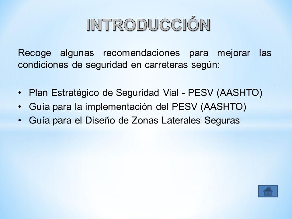 Recoge algunas recomendaciones para mejorar las condiciones de seguridad en carreteras según: Plan Estratégico de Seguridad Vial - PESV (AASHTO) Guía