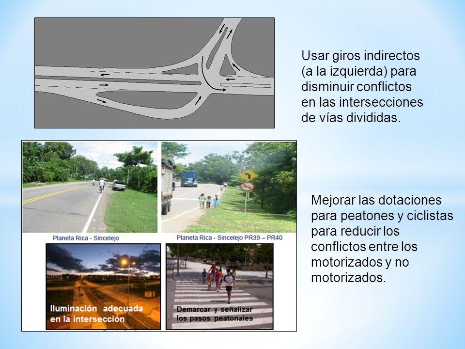 Mejorar las dotaciones para peatones y ciclistas para reducir los conflictos entre los motorizados y no motorizados. Usar giros indirectos (a la izqui