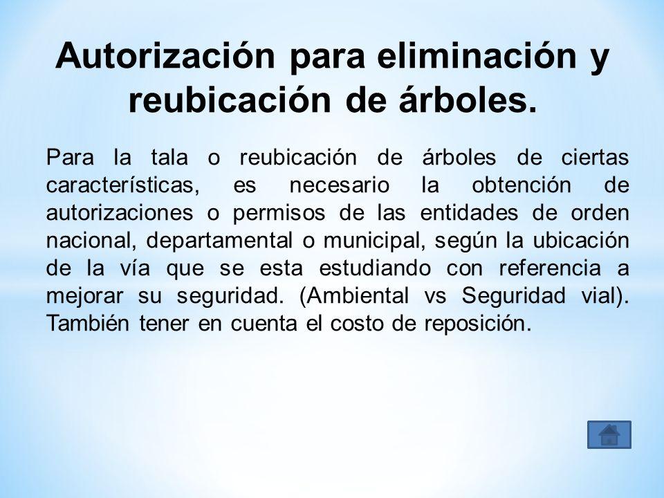 Autorización para eliminación y reubicación de árboles. Para la tala o reubicación de árboles de ciertas características, es necesario la obtención de