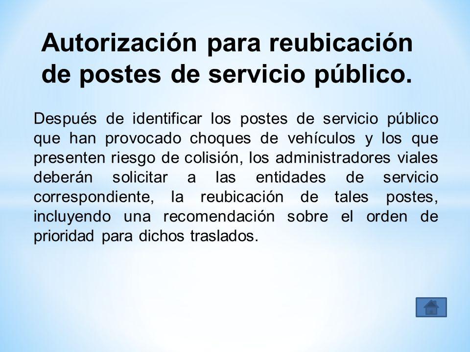 Después de identificar los postes de servicio público que han provocado choques de vehículos y los que presenten riesgo de colisión, los administrador