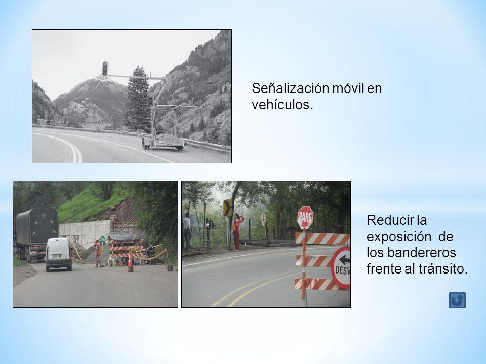 Señalización móvil en vehículos. Reducir la exposición de los bandereros frente al tránsito.