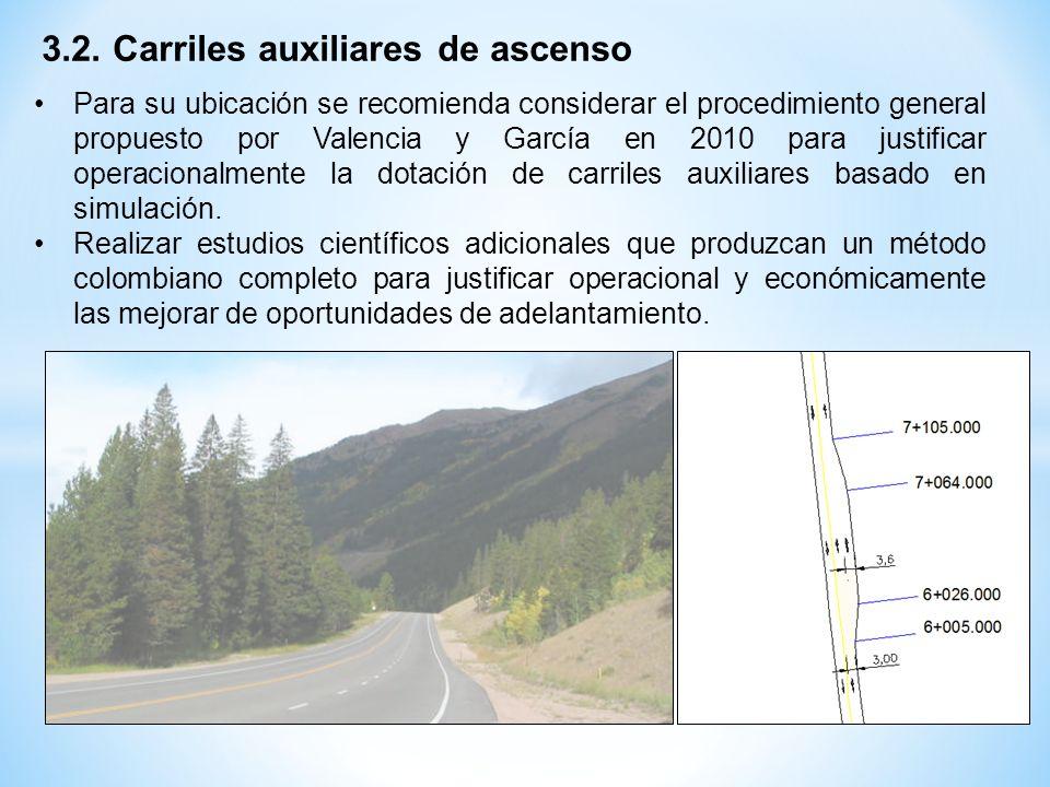 3.2. Carriles auxiliares de ascenso Para su ubicación se recomienda considerar el procedimiento general propuesto por Valencia y García en 2010 para j