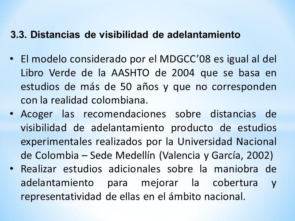 3.3. Distancias de visibilidad de adelantamiento El modelo considerado por el MDGCC08 es igual al del Libro Verde de la AASHTO de 2004 que se basa en