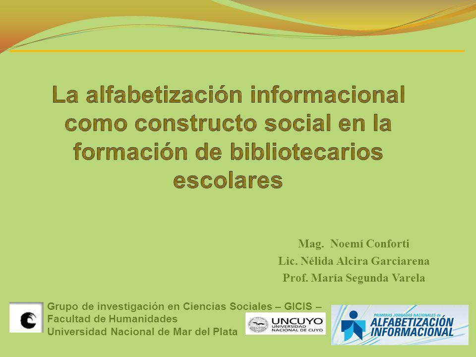 Grupo de investigación en Ciencias Sociales – GICIS – Facultad de Humanidades Universidad Nacional de Mar del Plata Mag. Noemí Conforti Lic. Nélida Al