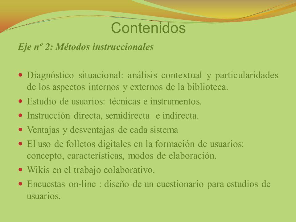 Contenidos Eje nº 2: Métodos instruccionales Diagnóstico situacional: análisis contextual y particularidades de los aspectos internos y externos de la