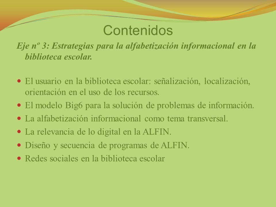 Eje nº 3: Estrategias para la alfabetización informacional en la biblioteca escolar. El usuario en la biblioteca escolar: señalización, localización,
