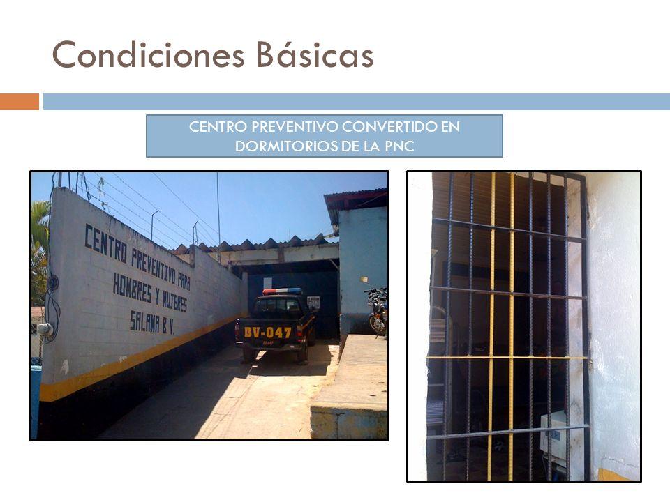CENTRO PREVENTIVO CONVERTIDO EN DORMITORIOS DE LA PNC