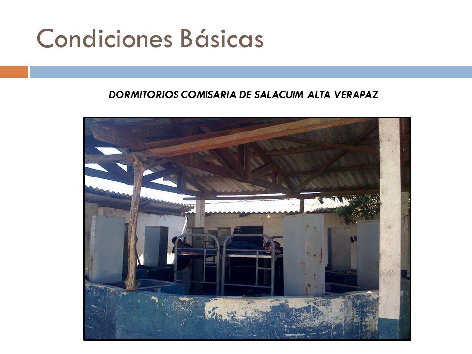 Condiciones Básicas DORMITORIOS COMISARIA DE SALACUIM ALTA VERAPAZ
