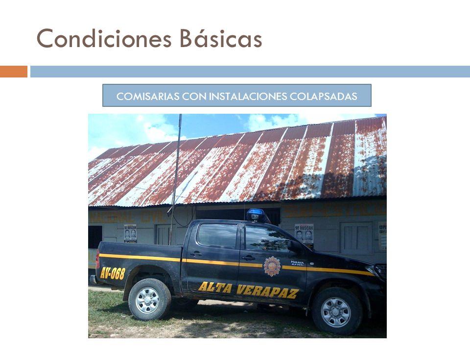Condiciones Básicas COMISARIAS CON INSTALACIONES COLAPSADAS