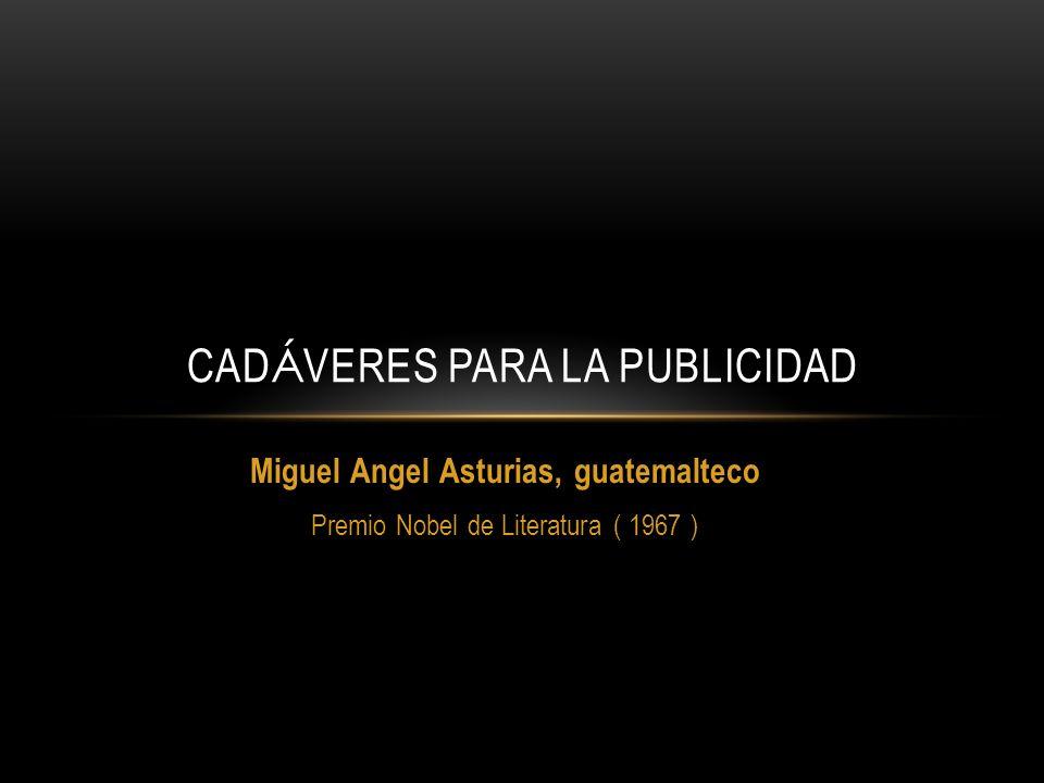 Miguel Angel Asturias, guatemalteco Premio Nobel de Literatura ( 1967 ) CAD Á VERES PARA LA PUBLICIDAD