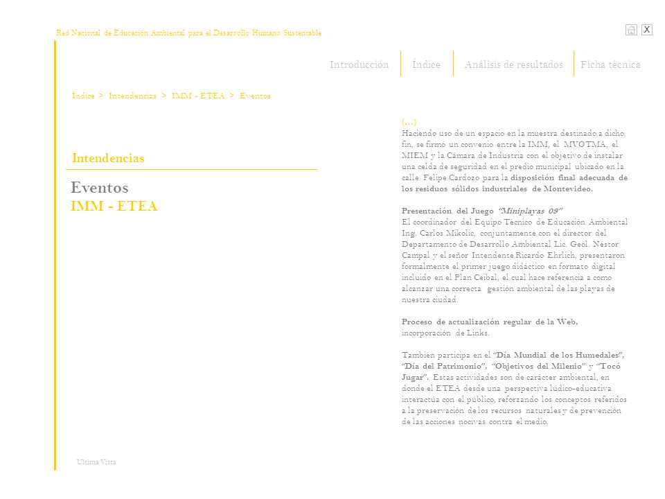 Red Nacional de Educación Ambiental para el Desarrollo Humano Sustentable Índice X Ultima Vista Intendencias > Intendencias Eventos IMM - ETEA (…) Haciendo uso de un espacio en la muestra destinado a dicho fin, se firmó un convenio entre la IMM, el MVOTMA, el MIEM y la Cámara de Industria con el objetivo de instalar una celda de seguridad en el predio municipal ubicado en la calle Felipe Cardozo para la disposición final adecuada de los residuos sólidos industriales de Montevideo.