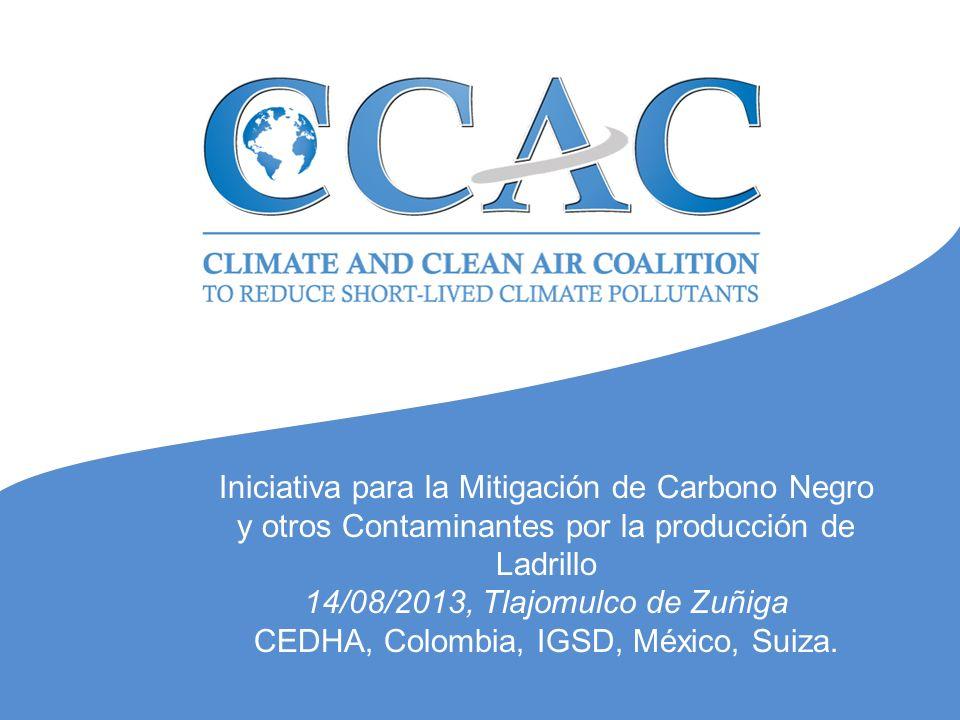 LA COALICIÓN DE CLIMA Y AIRE LIMPIO (CCAC) PARA REDUCCIÓN DE CONTAMINANTES DE VIDA CORTA Lanzada en febrero de 2012 por 6 países y el PNUMA para catalizar mayores reducciones de SLCPs con un enfoque inicial en el carbono negro, el metano y algunos Hidrofluorocarbonos Es de carácter voluntario y los socios miembro han realizado grandes esfuerzos para apalancar compromisos y acciones de alto nivel.