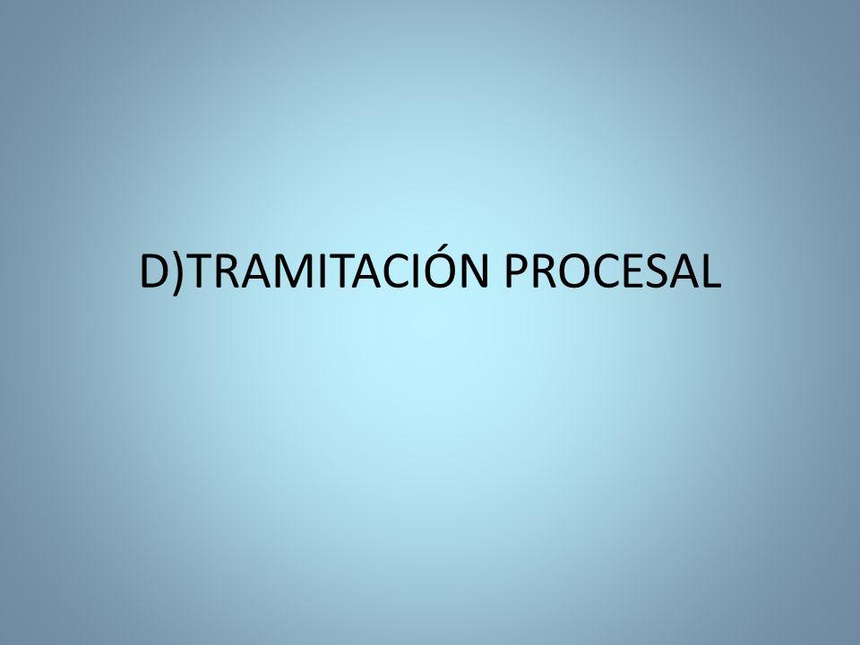 D)TRAMITACIÓN PROCESAL