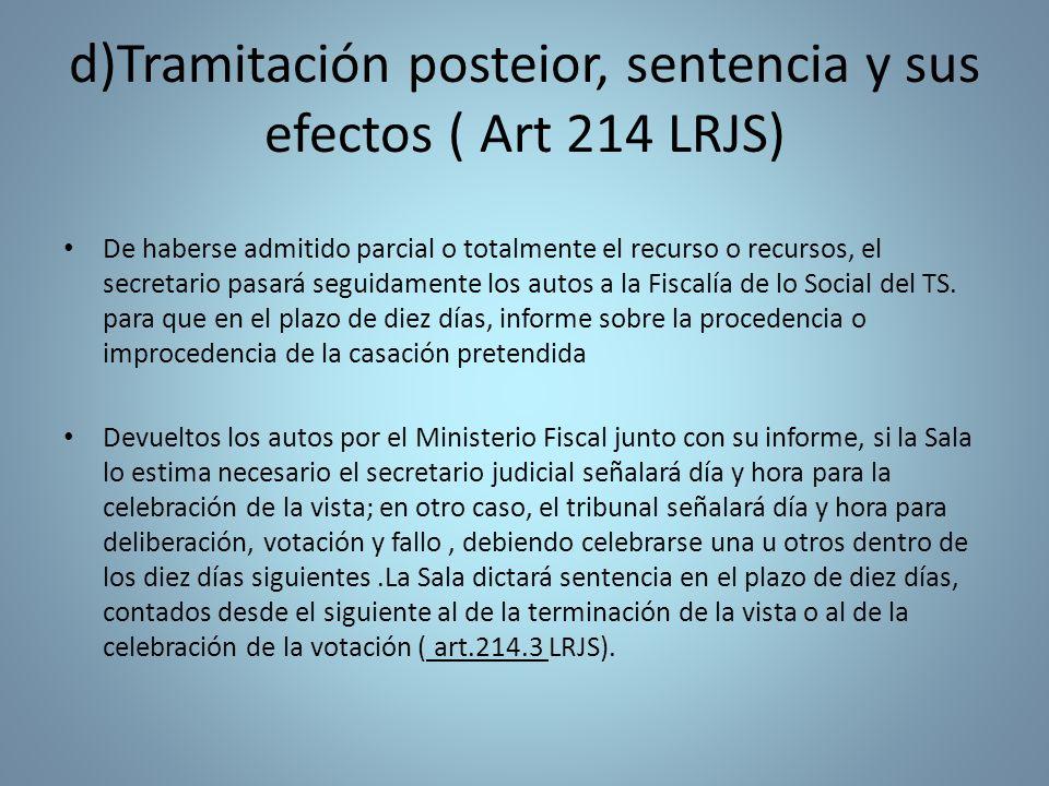 d)Tramitación posteior, sentencia y sus efectos ( Art 214 LRJS) De haberse admitido parcial o totalmente el recurso o recursos, el secretario pasará s