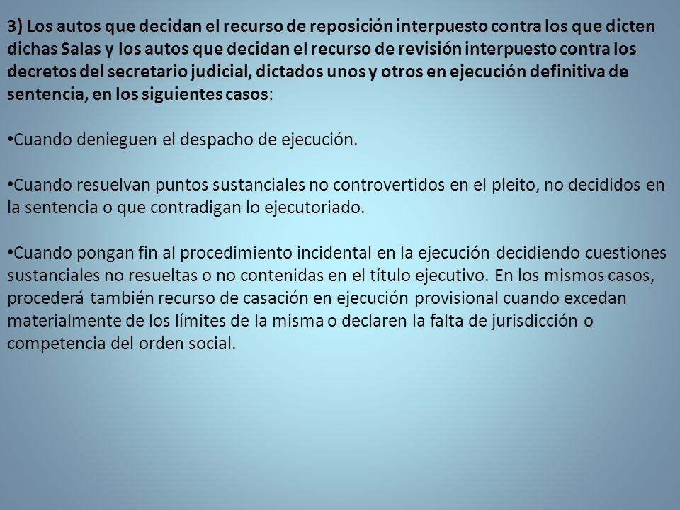 3) Los autos que decidan el recurso de reposición interpuesto contra los que dicten dichas Salas y los autos que decidan el recurso de revisión interp