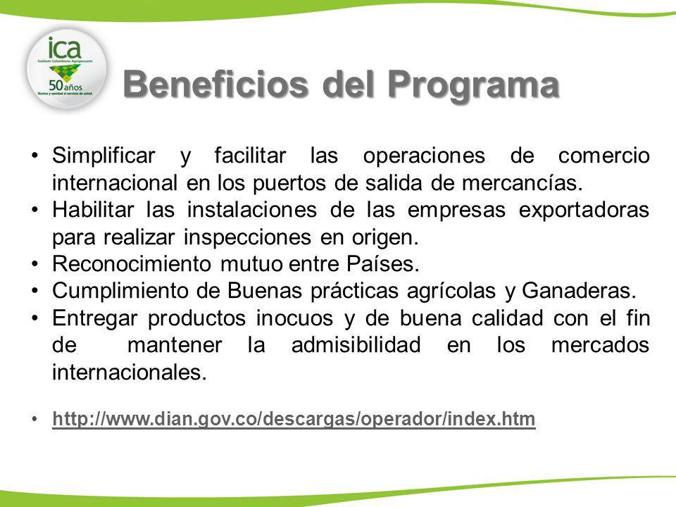Beneficios del Programa Simplificar y facilitar las operaciones de comercio internacional en los puertos de salida de mercancías. Habilitar las instal