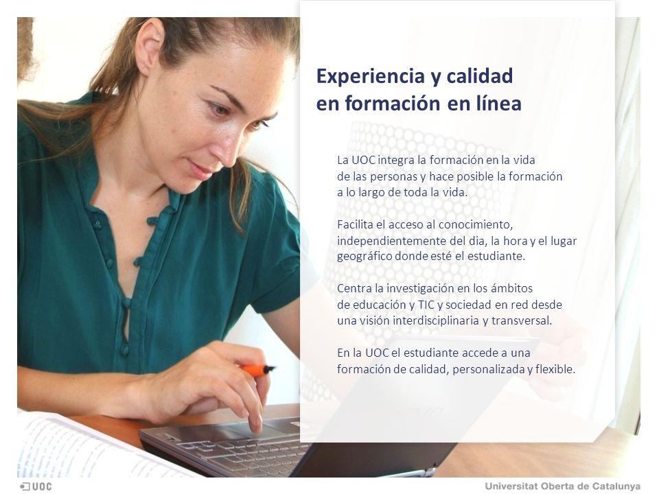 La UOC integra la formación en la vida de las personas y hace posible la formación a lo largo de toda la vida.