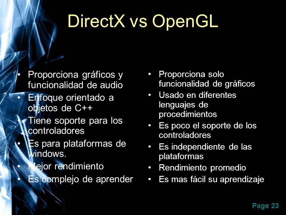 Page 23 DirectX vs OpenGL Proporciona gráficos y funcionalidad de audio Enfoque orientado a objetos de C++ Tiene soporte para los controladores Es par