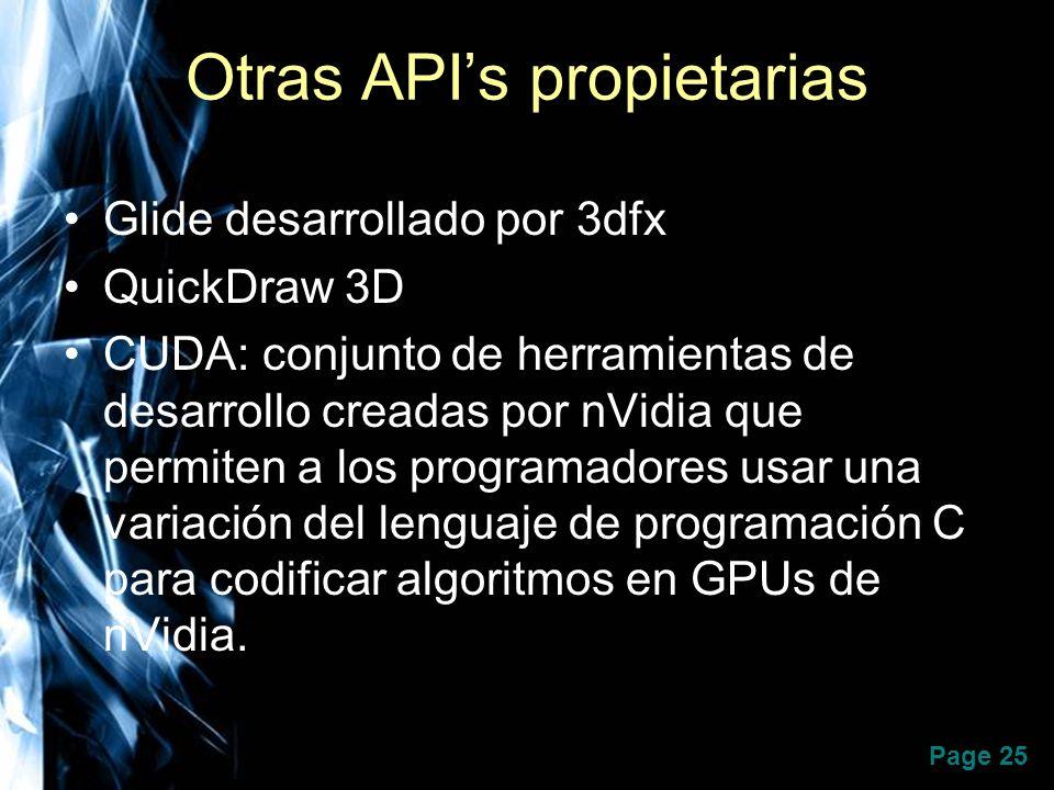 Page 25 Otras APIs propietarias Glide desarrollado por 3dfx QuickDraw 3D CUDA: conjunto de herramientas de desarrollo creadas por nVidia que permiten