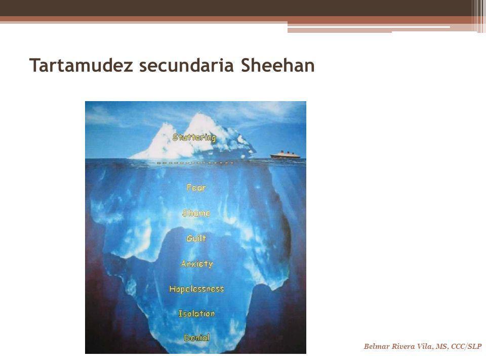 Tartamudez secundaria Sheehan Belmar Rivera Vila, MS, CCC/SLP
