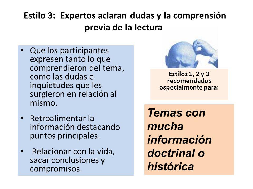 Estilo 3: Expertos aclaran dudas y la comprensión previa de la lectura. Que los participantes expresen tanto lo que comprendieron del tema, como las d