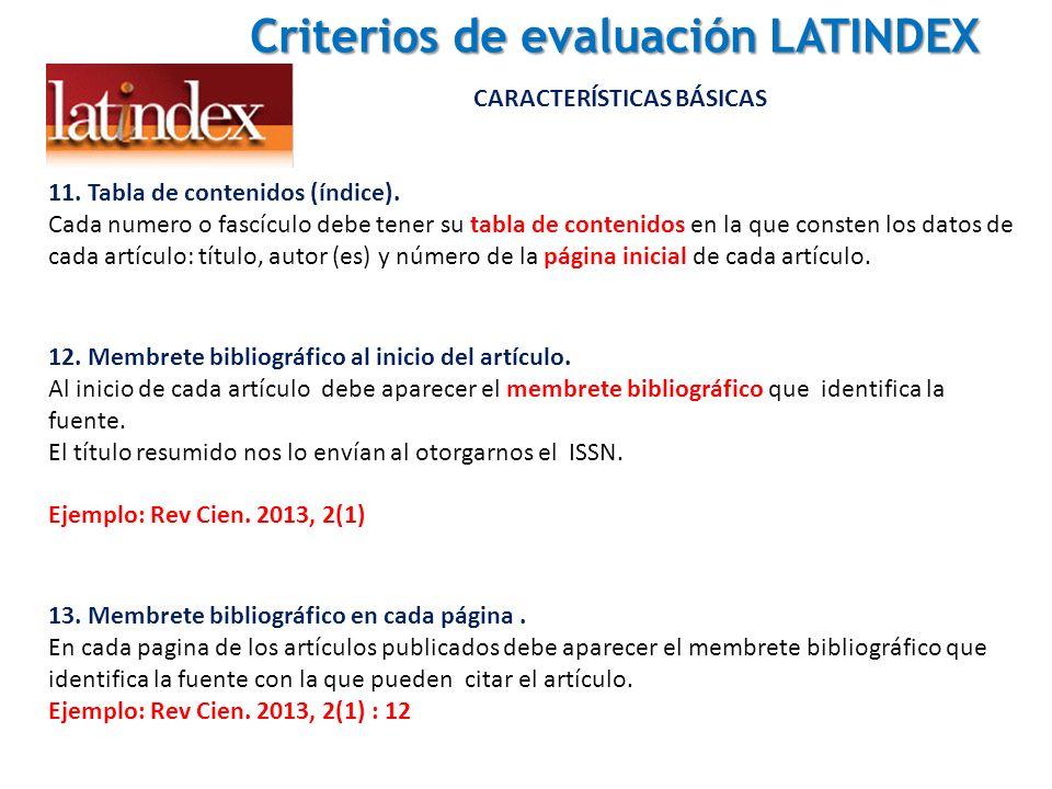 Criterios de evaluación LATINDEX Criterios de evaluación LATINDEX CARACTERÍSTICAS BÁSICAS 11. Tabla de contenidos (índice). Cada numero o fascículo de