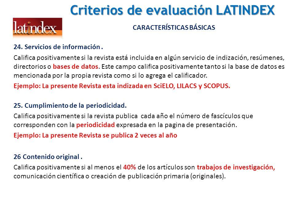 Criterios de evaluación LATINDEX Criterios de evaluación LATINDEX CARACTERÍSTICAS BÁSICAS 24. Servicios de información. Califica positivamente si la r
