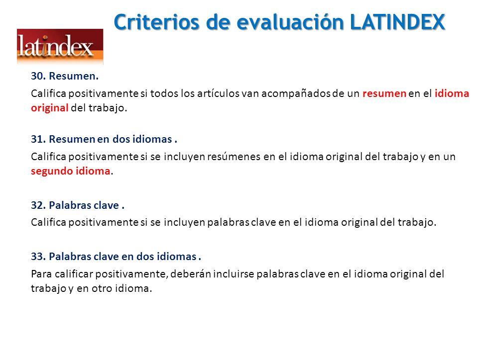 Criterios de evaluación LATINDEX 30. Resumen. Califica positivamente si todos los artículos van acompañados de un resumen en el idioma original del tr
