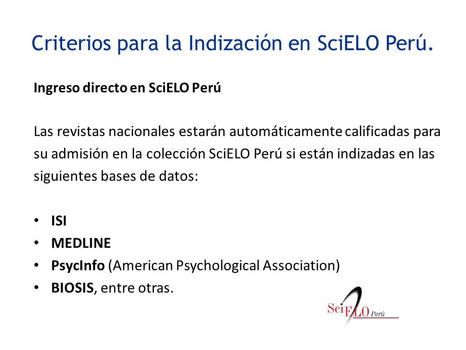 Criterios para la Indización en SciELO Perú. Ingreso directo en SciELO Perú Las revistas nacionales estarán automáticamente calificadas para su admisi