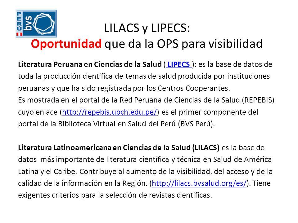 LILACS y LIPECS: Oportunidad que da la OPS para visibilidad Literatura Peruana en Ciencias de la Salud ( LIPECS ): es la base de datos de LIPECS toda
